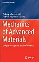 Mechanics of Advanced Materials: Analysis of Properties and Performance (Engineering Materials)
