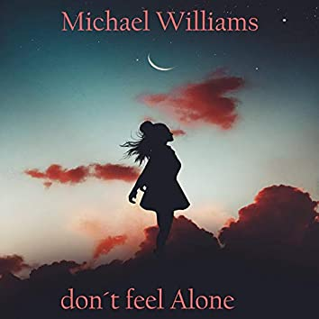 Don´t Feel Alone