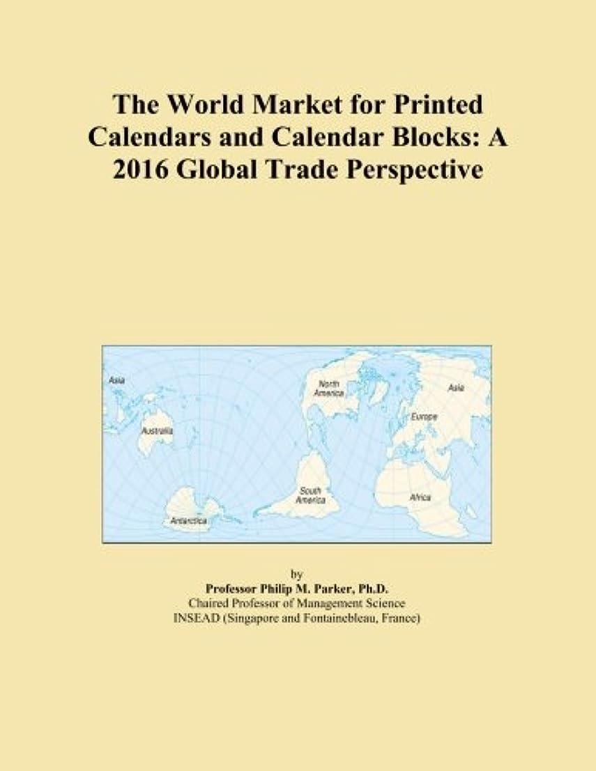 発表有害研究所The World Market for Printed Calendars and Calendar Blocks: A 2016 Global Trade Perspective