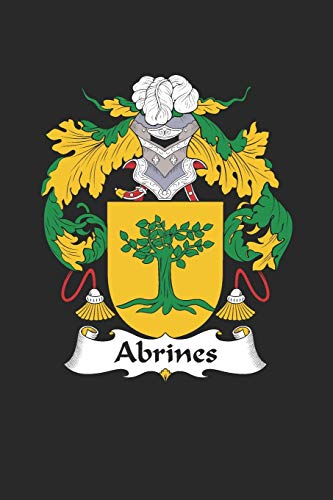 Abrines: Abrines Coat of Arms and Family Crest Notebook Journal (6 x 9 - 100 pages)