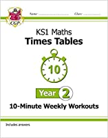 KS1 Maths: Times Tables 10-Minute Weekly Workouts - Year 2