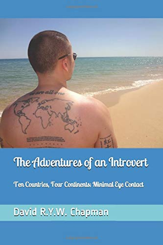 The Adventures of an Introvert: Ten Countries, Four Continents; Minimal Eye Contact