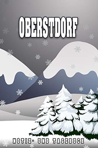 Oberstdorf Notiz- und Tagebuch: Reise- und Urlaubstagebuch für Oberstdorf. Ideal für Skiurlaub, Winterurlaub oder Schneeurlaub. Ein Logbuch mit ... Reiseerinnerungen. Eignet sich als Geschenk