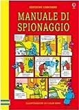 Il manuale di spionaggio. Ediz. illustrata...