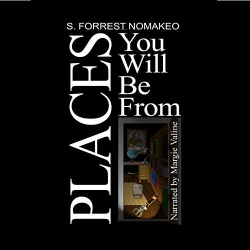 Places You Will Be From Audiobook By S. Forrest Nomakeo cover art
