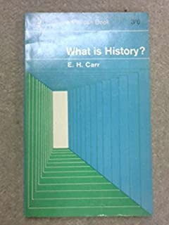What is History?: The George Macaulay Trevelyan Lectures Delivered in the University of Cambridge January-March 1961