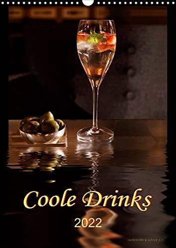 Coole Drinks (Wandkalender 2022 DIN A3 hoch)