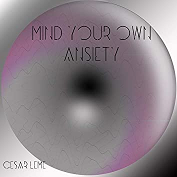 Mind Your Own Ansiety