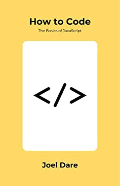 How to Code: The Basics of JavaScript