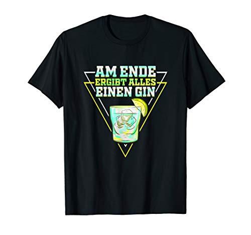 Gin Trinker Geschenk für Party Am Ende Ergibt Alles Gin T-Shirt