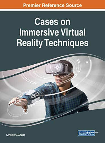 Compare Textbook Prices for Cases on Immersive Virtual Reality Techniques Advances in Multimedia and Interactive Technologies 1 Edition ISBN 9781522559122 by Kenneth C.C. Yang,Kenneth C.C. Yang