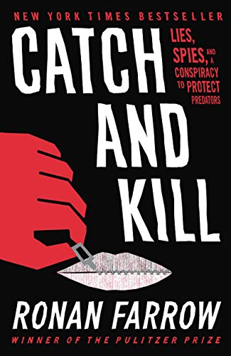 Catch and Kill: Lies, Spies, and...