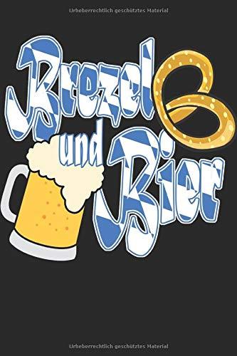Brezel und Bier: Notizbuch, blanc, 120p. Super Geschenk für alle Bier Liebhaber, ob zum Oktoberfest in München oder ein anderes Bayrisches Zeltfest.