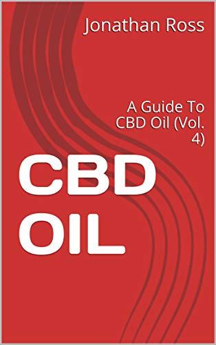 CBD OIL: A Guide To CBD Oil (Vol. 4) (English Edition)