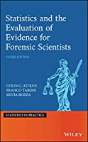 Statistics and the Evaluation of Evidence for Forensic Scientists (Statistics in Practice)