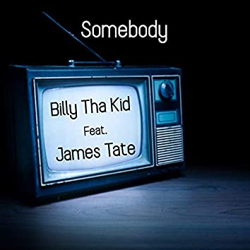 Somebody (feat. James Tate)