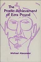 The Poetic Achievement of Ezra Pound (Islamic Surveys; 6)