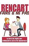 rencart, faire & ne pas faire: : le livre de règles des célibataires sur la vie amoureuse (French Edition)