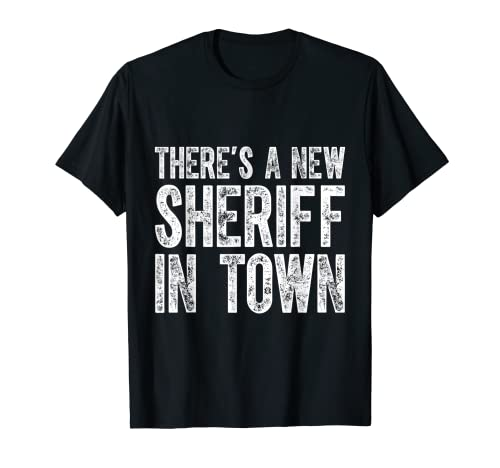 Un nuevo sheriff en la policía de la ciudad Camiseta