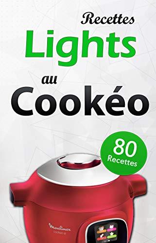 80 Recettes lights au Cookéo: Gardez la ligne avec ces 80 recettes lights au Cookeo, salées et sucrées. Découvrez-les dès maintenant !