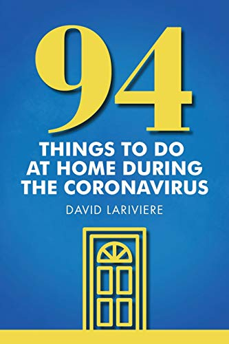 94 Things to Do at Home During the Coronavirus