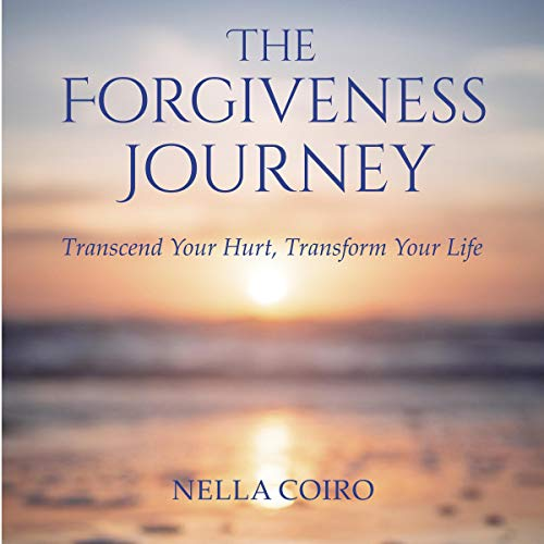 The Forgiveness Journey Audiobook By Nella Coiro cover art