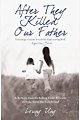 After They Killed Our Father: A Refugee from the Killing Fields Reunites with the Sister She Left Behind Digital download
