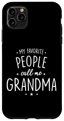 grandma phone cases iPhone 11 Pro Max Grandma Phone Case: My Favorite People Call Me Case