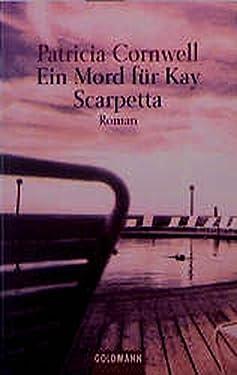 Ein Mord für Kay Scarpetta: Roman