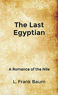 The Last Egyptian: A Romance of the Nile: Pocket Edition