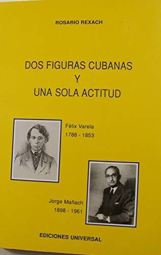 DOS Figuras Cubanas Y Una Sola Actitud: Felix Varela Y Morales (SAGUA LA GRANDE, 1898-PUERTO)