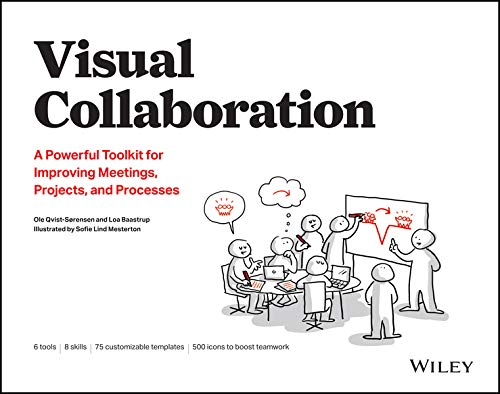 Visual Collaboration: A Powerful Toolkit for Improving Meetings, Projects, and Processes (English Edition)