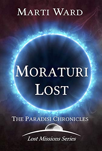 Moraturi Lost: Paradisi Chronicles (Lost Mission Series Book 2)