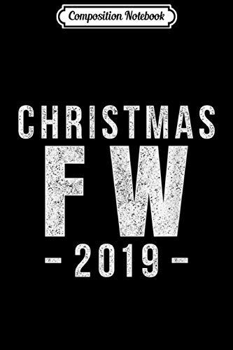 Composition Notebook: Christmas FW 2019 Celebrating Winter Holiday Fort Worth Journal/Notebook Blank Lined Ruled 6x9 100 Pages