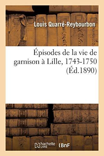 Épisodes de la vie de garnison à Lille, 1743-1750