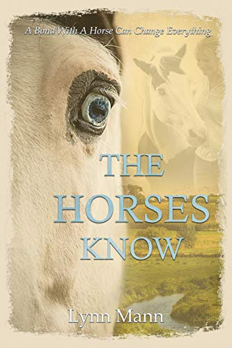 The Horses Know (The Horses Know Trilogy)
