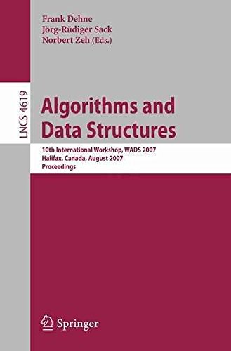 [(Algorithms and Data Structures : 10th International Workshop, Wads 2007, Halifax, Canada, August 15-17, 2007, Proceedings)] [Volume editor Frank Dehne ] published on (September, 2007)