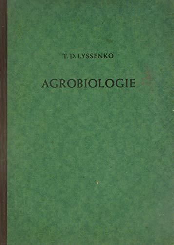 Agrobiologie. Arbeiten über Fragen der Genetik, der Züchtung und des Samenbaus