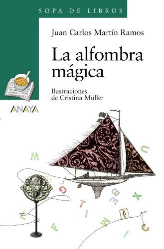 La alfombra mágica (LITERATURA INFANTIL (6-11 años) - Sopa de Libros)