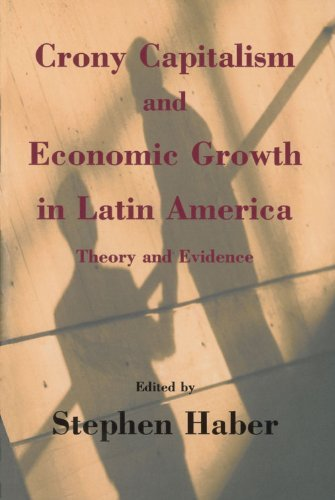 Crony Capitalism and Economic Growth in Latin America: Theory and