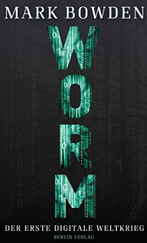 Worm: Der erste digitale Weltkrieg