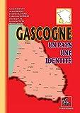 Gascogne, un pays, une identité (French Edition)
