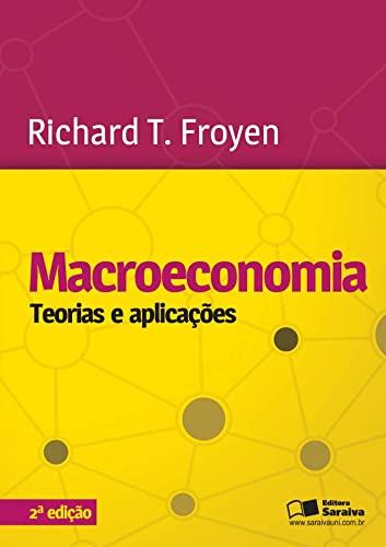 Macroeconomia: Teorias e Aplicações