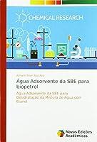 Abd Aziz, A: Água Adsorvente da SBE para biopetrol