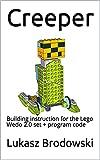 Creeper: Building instruction for the Lego Wedo 2.0 set + program code (English Edition)
