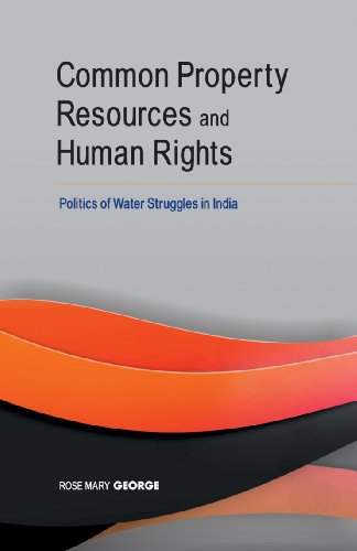 Common Property Resources & Human Rights: Politics of Water Struggles in India