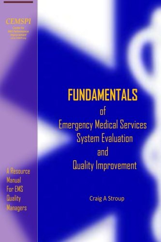 Fundamentals of Emergency Medical Services System Evaluation and Quality Improvement: Understanding the Basics of CQI in EMS