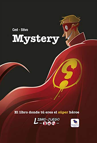 Mystery: El libro donde tú eres el héroe: 14 (Libro-Juego)