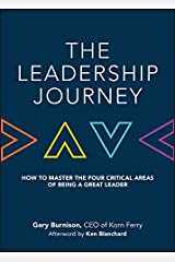The Leadership Journey: How to Master the Four Critical Areas of Being a Great Leader Kindle Edition