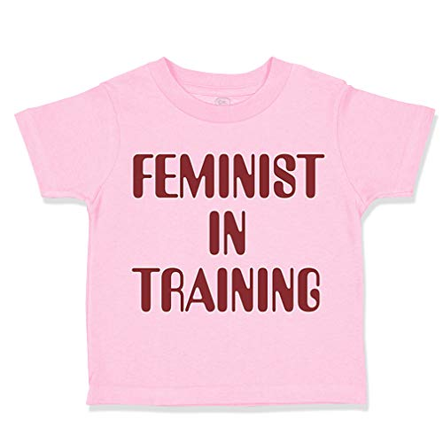 Custom Toddler T-Shirt Feminist in Training Feminism Cotton Boy & Girl Clothes Funny Graphic Tee Soft Pink Design Only 18 Months